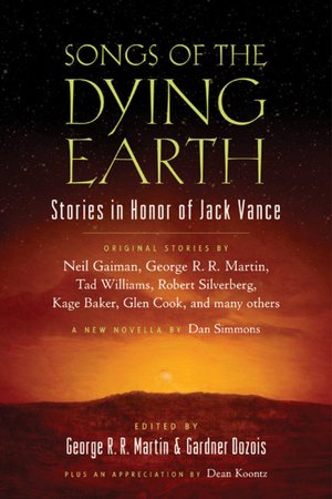 """Songs of the Dying Earth,"" ed. George RR Martin and Gardner Dozois"